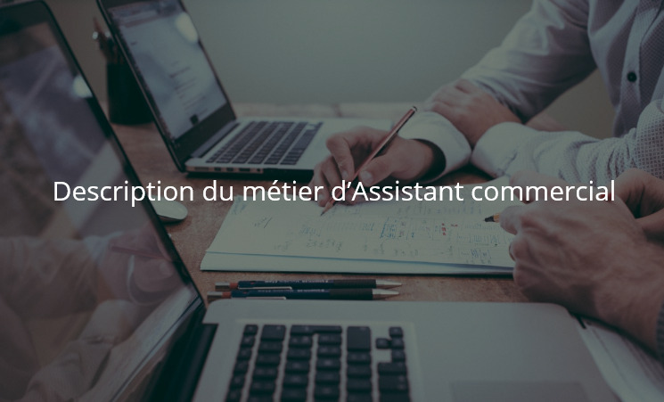 Description du métier d'Assistant commercial